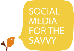Social media for the savvy